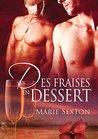 Des fraises en dessert by Marie Sexton