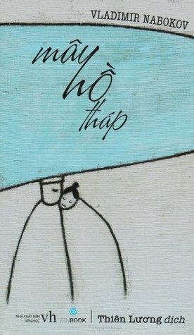 Mây, hồ, tháp (Tuyển tập Truyện ngắn Nabokov, #2)