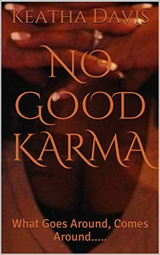 No Good Karma: What Goes Around, Comes Around.....