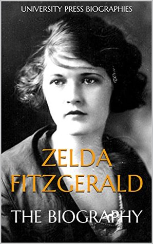 Zelda Fitzgerald: The Biography