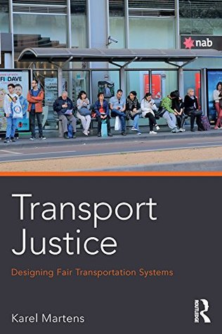 Transport Justice: Designing Fair Transportation Systems