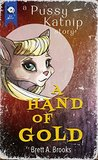 A Hand of Gold: A Pussy Katnip Story