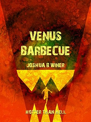 Venus Barbecue: A Space-Cannibal Choose Your Own Adventure Story