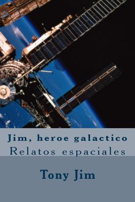 Jim, Heroe Galactico by Tony Jim
