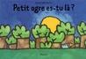 Petit ogre, es-tu là ? by Jean Maubille