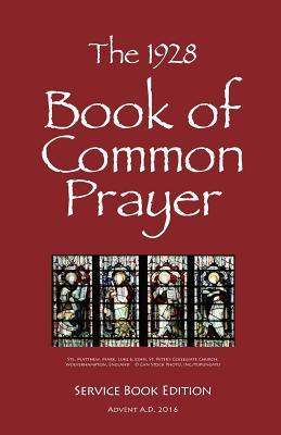 The 1928 Book of Common Prayer: Service Book Edition