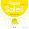 Mon papa est un soleil ! by Johan Leynaud
