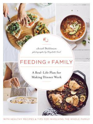 Feeding a Family: A Year of Simple and Healthy Family Dinners