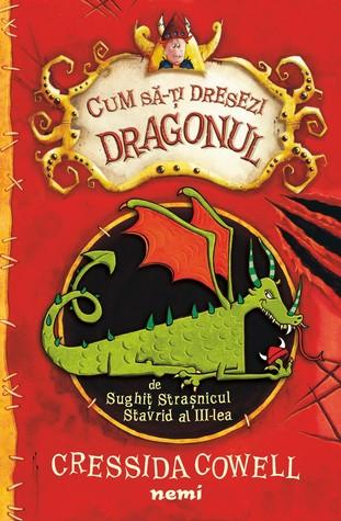 Cum să-ţi dresezi dragonul by Cressida Cowell