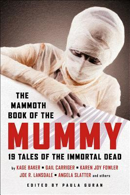 The Mammoth Book of the Mummy by Paula Guran