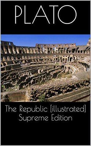 The Republic [illustrated] Supreme Edition