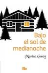 Bajo el sol de medianoche by Marisa Grey