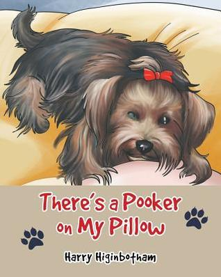 There's a Pooker on My Pillow by Harry Higinbotham
