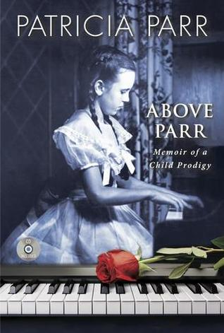 Above Parr: Memoir of a Child Prodigy