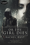 Or the Girl Dies (The Escape Series, #1)
