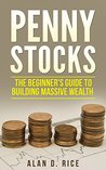 Penny Stocks: The Beginner's Guide to Building Massive Wealth