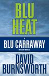 Blu Heat: A Blu Carraway Novella