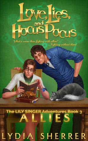 Love, Lies, and Hocus Pocus: Allies(The Lily Singer Adventures 3)