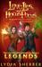 Love, Lies, and Hocus Pocus: Legends (The Lily Singer Adventures #4)