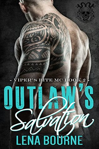 Outlaw's Salvation (A Viper's Bite MC Novel Book 2): A Bad Boy MC Romance (Viper's Bite MC)