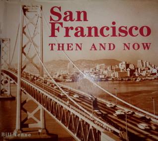 San Francisco Then & Now