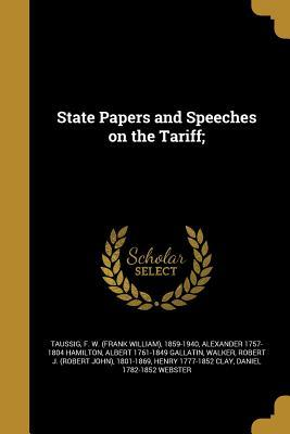 State Papers and Speeches on the Tariff;