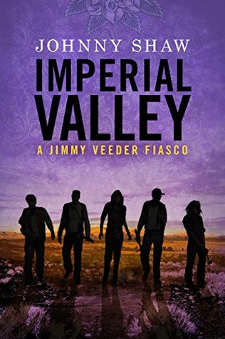 Imperial Valley by Johnny Shaw
