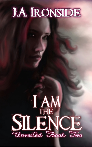 I am the Silence by J.A. Ironside