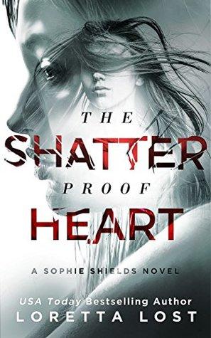 The Shatterproof Heart (Sophie Shields, #3)