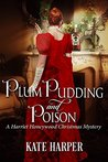 Plum Pudding & Poison: A Harriet Honeywood Christmas Novella