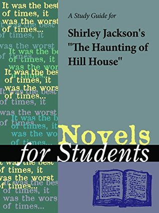 "A Study Guide for Shirley Jackson's ""The Haunting of Hill House"" (Novels for Students)"
