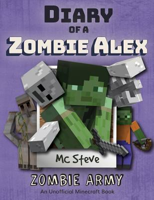 Diary of a Minecraft Zombie Alex: Book 2 - Zombie Army