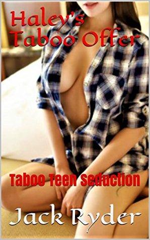 Haley's Taboo Offer: Taboo Teen Seduction