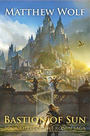 Bastion of Sun (The Ronin Saga, #3)