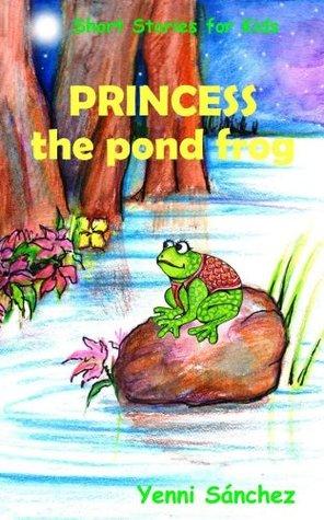 Short Stories for Kids: PRINCESS, THE POND FROG