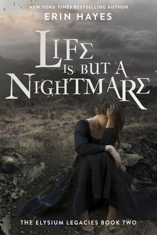 Life is but a Nightmare (The Elysium Legacies, #2)