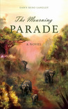 The Mourning Parade by Dawn Reno Langley