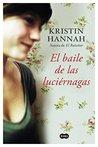 El baile de las luciérnagas by Kristin Hannah