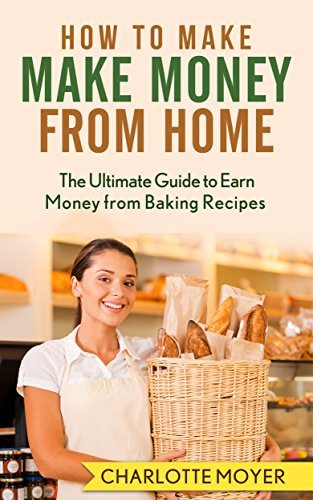 HOW TO MAKE MONEY: HOME BUSINESS: 7 Steps Make Money from Baking