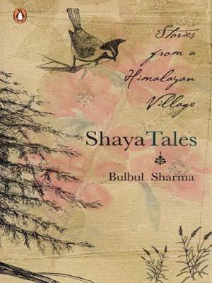 Shaya Tales: Stories from a Himalayan Village