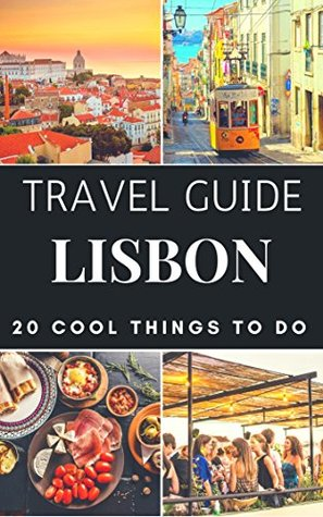 Lisbon 2017 : 20 Cool Things to do during your Trip to Lisbon: Top 20 Local Places You Can't Miss!