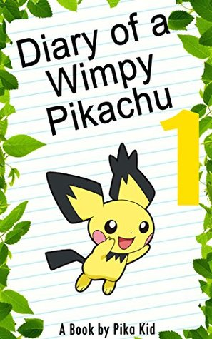 Pokemon Diary of a Wimpy Pikachu Book 1: Legend of the Pokemon Shamans (Unofficial Pokemon Book) (pokemon memes, pokemon go, pokemon games, pokemon guide) (Ultimate Pokemon Books)