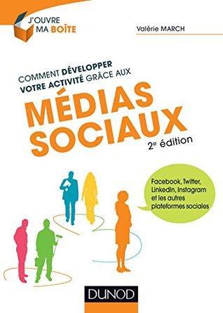 Comment développer votre activité grâce aux médias sociaux - 2e éd. : Facebook, Twitter, LinkedIn, Instagram et les autres plateformes sociales