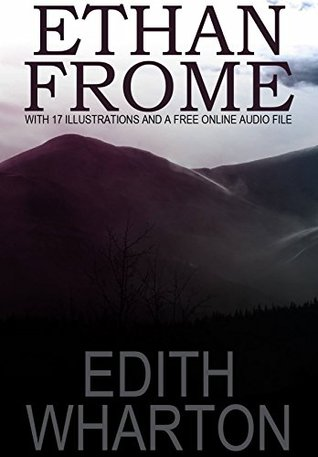 Ethan Frome: With 17 Illustrations and a Free Online Audio File.