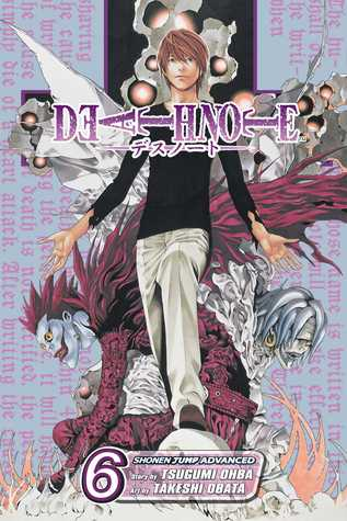 Death Note, Vol. 6 by Tsugumi Ohba
