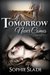 If Tomorrow Never Comes: Parts 1 & 2