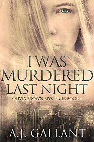 I Was Murdered Last Night (Olivia Brown Mysteries #1)