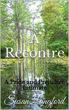 A Recontre: A Pride and Prejudice Intimate