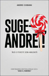Suge-o, Andrei! by Andrei Ciobanu