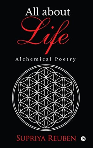 All about Life: Alchemical Poetry